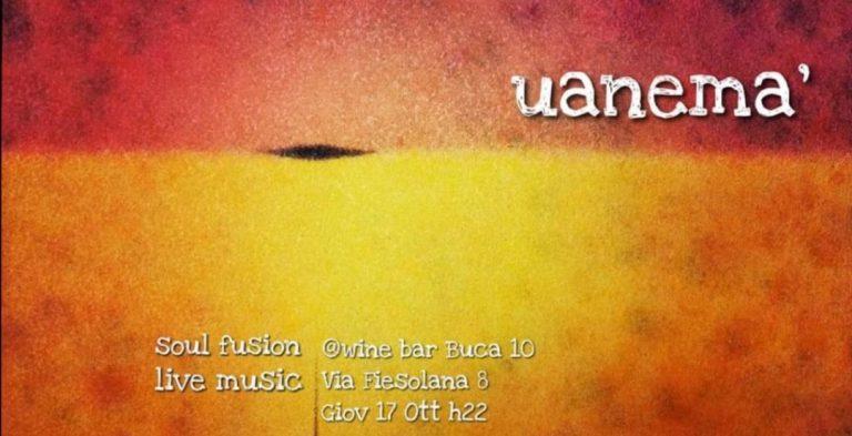 Uanemà Livemusic Buca10 Firenze